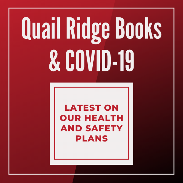 Quail Ridge Books & COVID-19: Latest on Our Health and Safety Plans